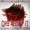 Mistah F.A.B. - Cry About It (feat. Iesha Brooks)
