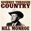 Bill Monroe - Journey Through Country - Bill Monroe