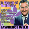 Lawrence Welk - In Search of the Sixties - Lawrence Welk