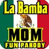 Abe's Funny Ringtones - La Bamba Parody, Mom