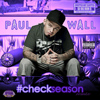 Paul Wall - Check Season (ChopNotSlop Remix)