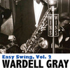 Wardell Gray - Easy Swing, Vol. 2