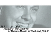 Vaughn Monroe - There's Music in the Land, Vol. 2
