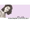 Dalida - It Can Only Be Dalida, Vol. 1