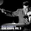 Gene Krupa - We're Listening to Gene Krupa, Vol. 3