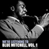 Blue Mitchell - We're Listening to Blue Mitchell, Vol. 1
