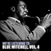 Blue Mitchell - We're Listening to Blue Mitchell, Vol. 4
