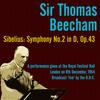 Sir Thomas Beecham - Sir Thomas Beecham - Sibelius: Symphony No. 2 in D, Op. 43