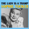 Sophie Tucker - The Lady Is a Tramp