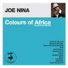 Joe Nina - Colours of Africa: Joe Nina (Collectors Edition)