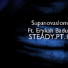 Erykah Badu - Steady.Pt.1 (feat. Erykah Badu)
