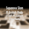 Erykah Badu - Steady.Pt.2(Attack of the Youth) [feat. Erykah Badu]