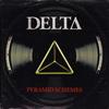 Delta - Pyramid Schemes