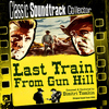 Dimitri Tiomkin - Last Train from Gun Hill (Original Soundtrack) [1959]
