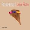 Lionel Richie - Panpipe Play Lionel Richie