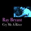 Ray Bryant - Cry Me a River