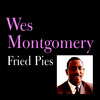 Wes Montgomery - Fried Pies