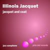 Illinois Jacquet - Jacquet And Coat - Jazz Saxophone