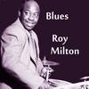 Roy Milton - Roy's Blues