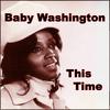 Baby Washington - This Time