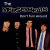 The Merseybeats - Don't Turn Around
