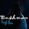 Bushman - Tough Time