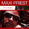 Maxi Priest - Fly High