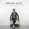 Renan Luce - Appelle Quand Tu Te Réveilles