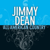 Jimmy Dean - All American Country