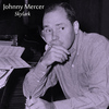 Johnny Mercer - Skylark