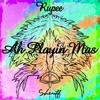 Rupee - Ah Playin Mas!