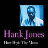 Hank Jones - How High the Moon