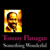 Tommy Flanagan - Something Wonderful