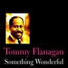Tommy Flanagan - Something Wonderful
