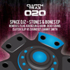 Space DJZ - Stones & Bones EP