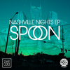 Spoon - Nashville Nights EP