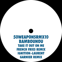 Take It Out On Me (French Fries Remix) / Ignition (Laurent Garnier Remix)