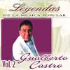 Gualberto Castro - Gualberto Castro, Vol. 2 (Leyendas de la Música Popular)