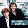 Brunner & Brunner - Schenk' mir diese eine Nacht