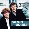Brunner & Brunner - Weil dein Herz dich verrät