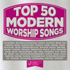 Maranatha! Music - Top 50 Modern Worship Songs