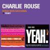 Charlie Rouse - Bossa Nova Bacchanal + Yeah! (Bonus Track Version)