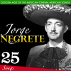 Jorge Negrete - Golden Age of the Mexican Cinema, Mexican Songs