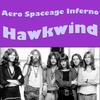 Hawkwind - Aero Spaceage Inferno
