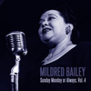Mildred Bailey - Sunday Monday or Always, Vol. 4