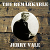 Jerry Vale - The Remarkable Jerry Vale