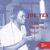 JOE TEX - I'll Never Break Your Heart (The Singles Vol. 2)