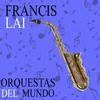 Francis Lai - Orquestas del Mundo. Francis Lai