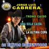 Jorge Luis Cabrera - 20 Exitos Romanticos