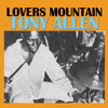 Tony Allen - Lovers Mountain